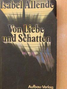 Isabel Allende - Von Liebe und Schatten [antikvár]