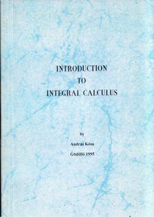 Kósa András - Introduction to Integral Calculus [antikvár]
