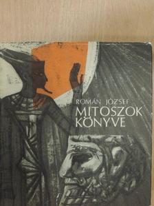 Román József - Mítoszok könyve [antikvár]