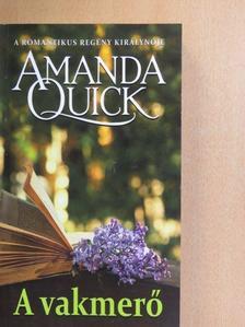 Amanda Quick - A vakmerő [antikvár]