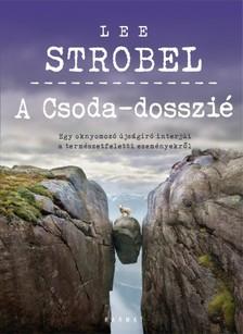 Lee Strobel - A Csoda-dosszié [eKönyv: epub, mobi]