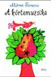 MÓRA FERENC - A körtemuzsika (3. kiadás)