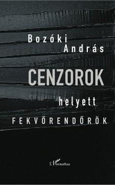 Bozóki András - Cenzorok helyett fekvőrendőrök [eKönyv: epub, mobi]