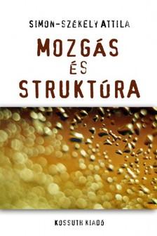 Simon-Székely Attila - Mozgás és struktúra [eKönyv: epub, mobi]
