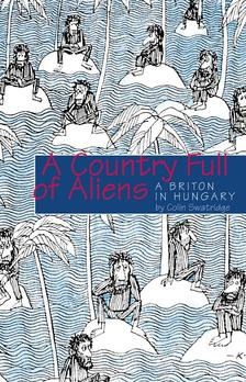 Colin Swatridge - A COUNTRY FULL OF ALIENS