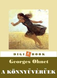 Georges Ohnet - A könnyűvérúek [eKönyv: epub, mobi]