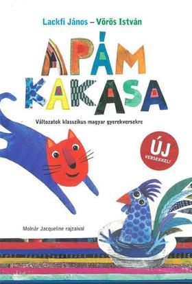 Lackfi János ,  Vörös István - Apám kakasa - új versekkel!