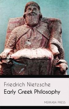 Maximilian Mugge Friedrich Nietzsche, - Early Greek Philosophy [eKönyv: epub, mobi]