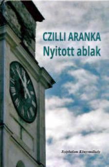 Czilli Aranka Ágota - Nyitott ablakok  - ÜKH 2018