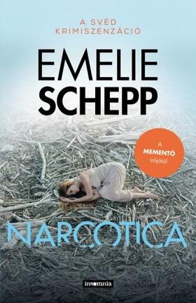 Emelie Schepp - Narcotica [eKönyv: epub, mobi]