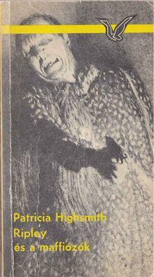 Patricia Highsmith - Ripley és a maffiózók [antikvár]