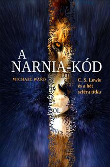 Michael Ward - A Narnia-kód - C.S Lewis és a hét szféra titka