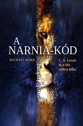 Michael Ward - A Narnia-kód - C.S Lewis és a hét szféra titka
