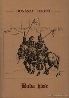 Donászy Ferenc - Buda hőse [antikvár]