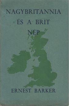 Barker, Ernest - Nagybritannia és a brit nép [antikvár]