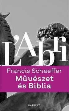 Francis A. Schaeffer - Művészet és Biblia