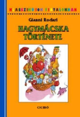 Gianni Rodari - HAGYMÁCSKA TÖRTÉNETE - KLASSZIKUSOK FIATALOKNAK -