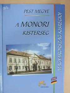 Hégely Péter - Pest megye - A Monori kistérség [antikvár]
