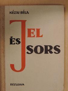 Kézai Béla - Jel és sors [antikvár]