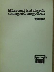 Antal Elemér - Múzeumi kutatások Csongrád megyében 1982 (aláírt példány) [antikvár]