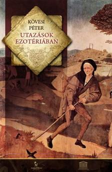 Kövesi Péter - Utazások Ezotériában [eKönyv: epub, mobi]