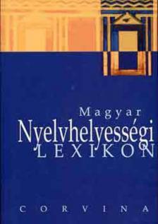 Balázs Géza - MAGYAR NYELVHELYESSÉGI LEXIKON