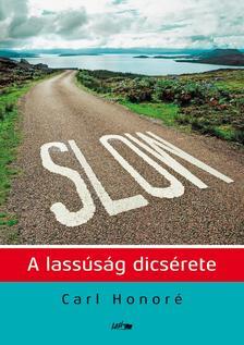 Carl Honoré - Slow - A lassúság dicsérete ###