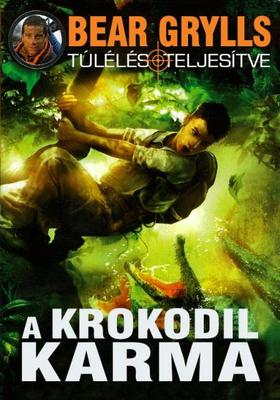 Bear Grylls - A krokodil karma