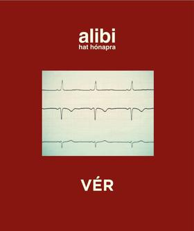 Alibi 6 hónapra - Vér