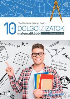 Sörös Katalin, Tarcsay Tamás - Dolgo[z]zatok matematikából tizedikeseknek