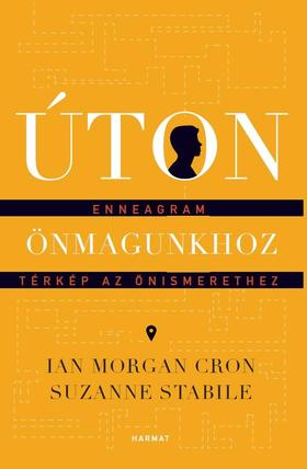 Ian Morgan Cron, Suzanne Stabile - Úton önmagunkhoz - Enneagram - térkép az önismerethez