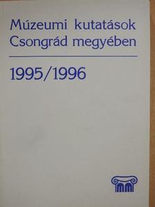 Béres Mária - Múzeumi kutatások Csongrád megyében 1995/1996 [antikvár]