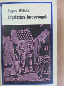 Angus Wilson - Angolszász furcsaságok [antikvár]
