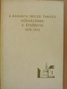 Dr. Ambrus Mária - A Baranya Megyei Tanács Kórházának II. évkönyve 1970-1972 [antikvár]
