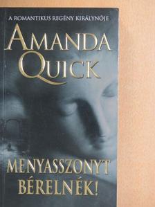 Amanda Quick - Menyasszonyt bérelnék! [antikvár]