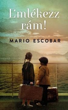 Mario Escobar - Emlékezz rám! [eKönyv: epub, mobi]
