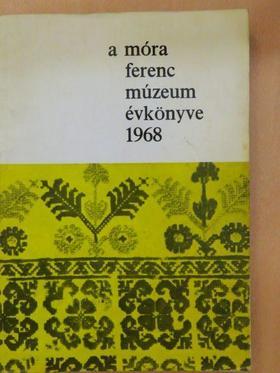 Bába Károly - A Móra Ferenc Múzeum Évkönyve 1968 [antikvár]