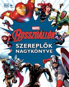 Marvel: Bosszúállók - Szereplők nagykönyve