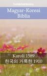 TruthBeTold Ministry, Joern Andre Halseth, Gáspár Károli - Magyar-Koreai Biblia [eKönyv: epub, mobi]