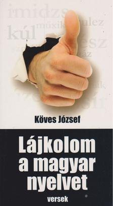 KÖVES JÓZSEF - Lájkolom a magyar nyelvet [antikvár]