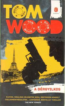 Wood, Tom - A bérgyilkos [antikvár]