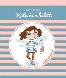 Igaz Dóra - Kata és a balett