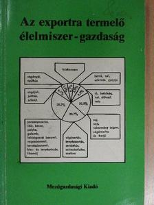 Dr. Árva László - Az exportra termelő élelmiszer-gazdaság [antikvár]
