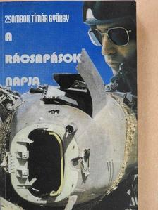 Zsombok Tímár György - A rácsapások napja [antikvár]