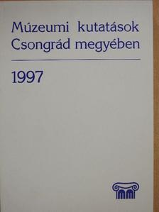Béres Mária - Múzeumi kutatások Csongrád megyében 1997 [antikvár]