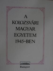 Dr. Csőgör Lajos - A Kolozsvári Magyar Egyetem 1945-ben [antikvár]