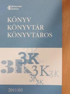 Beniczky Péterné - Könyv, könyvtár, könyvtáros 2011. március [antikvár]
