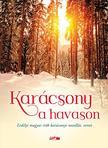 Karácsony a havason - Erdélyi magyar írók karácsonyi novellái, versei