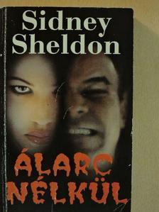 Sheldon Sidney - Álarc nélkül [antikvár]