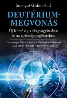 Somlyai Gábor PhD - Deutériummegvonás [eKönyv: epub, mobi]